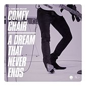 Comfy Chair / A Dream That Never Ends by King Leg