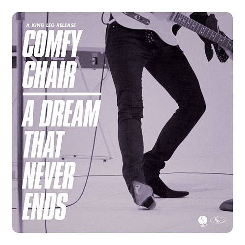 Comfy Chair / A Dream That Never Ends de King Leg