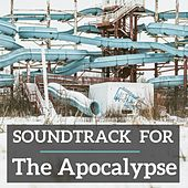 Soundtrack for the Apocalypse by Various Artists