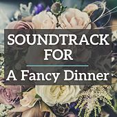 Soundtrack for a fancy dinner by Various Artists