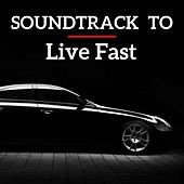 Soundtrack to live Fast by Various Artists