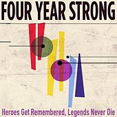 Heroes Get Remembered, Legends Never Die von Four Year Strong