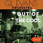 Out Of The Cool (Original Album with Bonus Tracks - 1960) von Gil Evans