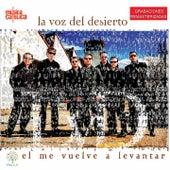 Él Me Vuelve a Levantar (Remasterizado) by La voz del desierto