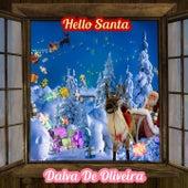 Hello Santa von Dalva de Oliveira