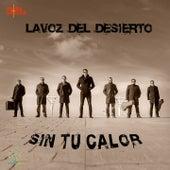 Sin Tu Calor by La voz del desierto