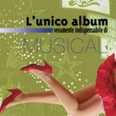 L'Unico Album Veramente Indispensabile Di Musical von Various Artists