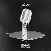 Old Soul (Acoustic) by Xam Volo