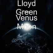 Venus Moon by Lloyd Green