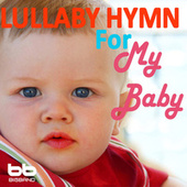 Lullaby Hymn for My Baby, Vol. 5 by Lullaby