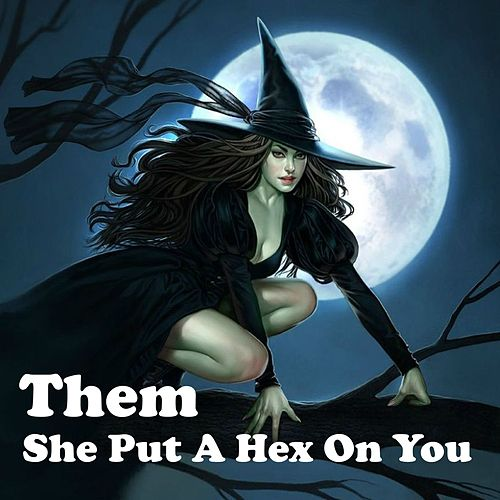 She Put a Hex on You by Them
