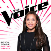 Defying Gravity (The Voice Performance) by Felicia Temple