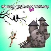 Nursery Rhymes Of Whimsy by Nursery Rhymes