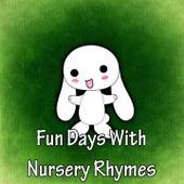 Fun Days With Nursery Rhymes by Nursery Rhymes
