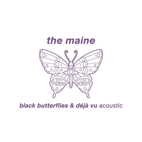 Black Butterflies & Déjà Vu (Acoustic) by The Maine