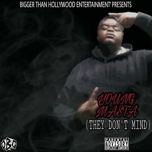 They Don't Mind by Young Masta
