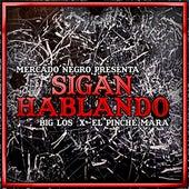 Sigan Hablando (feat. El Pinche Mara) by Big Los