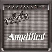 Amplified by Verlon Thompson