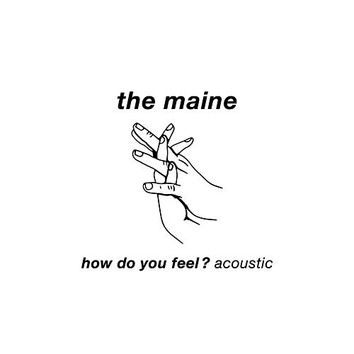 How Do You Feel? (Acoustic) by The Maine