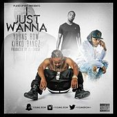 I Just Wanna by Young Row