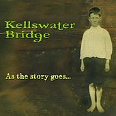 As the Story Goes by Kellswater Bridge