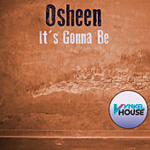 It's Gonna Be by DJ Osheen