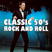 Classic 50's Rock And Roll by Various Artists