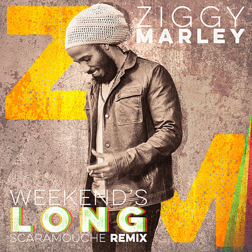 Weekend's Long (Scaramouche Remix) de Ziggy Marley