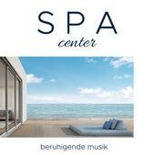 Spa Center - Beruhigende Musik zur Förderung des Glücks, des inneren Friedens und der Ruhe by Serenity Spa: Music Relaxation