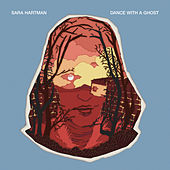 Dance With A Ghost von Sara Hartman
