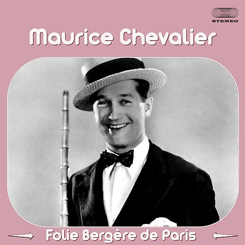 Maurice Chevalier - Folie Bergère de Paris Medley: Générique / Valentine / Rhythm of the Rain / Sing by Maurice Chevalier