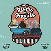 Por la Rivera de Paquito by Various Artists