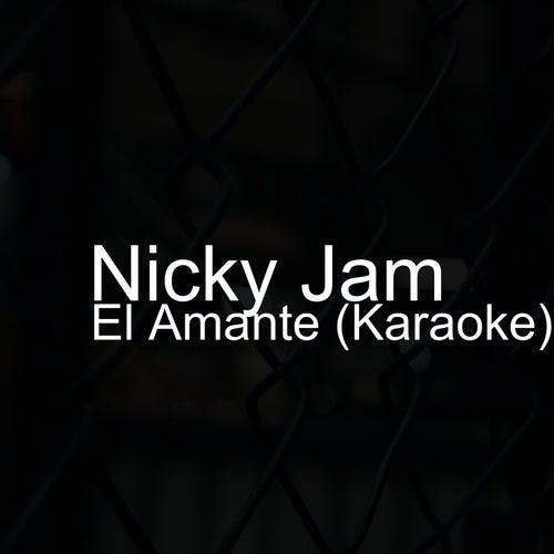 El Amante (Karaoke) de Nicky Jam