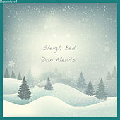 Sleigh Bed (Remastered) by Dan Mervis