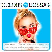 Colors of Bossa 9 by Various Artists