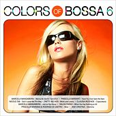 Colors of Bossa 6 by Various Artists