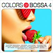 Colors of Bossa 4 by Various Artists