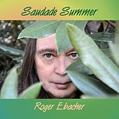 Saudade Summer by Roger Ebacher