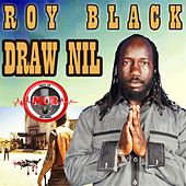 Draw Nil by ROY BLACK