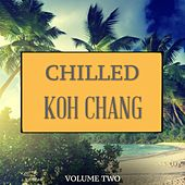 Chilled Koh Chang, Vol. 2 (Finest Chill Out Tunes For Beach, Relaxing and Yoga) by Various Artists