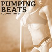 Pumping Beats, Vol. 3 (Fantastic Workout Music That Will Make You Sweat) by Various Artists