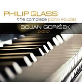 Philip Glass: The Complete Piano Etudes by Bojan Gorišek