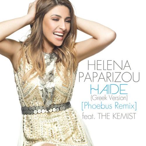 "Helena Paparizou (Έλενα Παπαρίζου): ""Haide (Greek Version / Phoebus Remix)"""