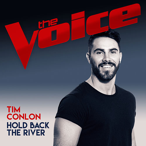 Hold Back The River (The Voice Australia 2017 Performance) by Tim Conlon