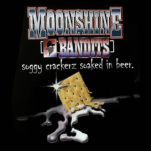 Soggy Crackerz Soaked in Beer by Moonshine Bandits