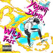 Young & Dumb, Wild & Free by Bones