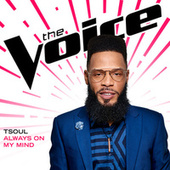 Always On My Mind (The Voice Performance) by T Soul