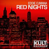 Kult Records Presents: Red Nights by Eddie Cumana