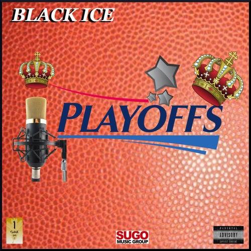 Playoffs by Black Ice