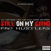 Still on My Grind by Pro Hustlers